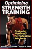 Optimizing Strength Training : Designing Nonlinear Periodization Workouts, Fleck, Steven J. and Kraemer, William J., 0736060685