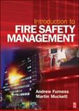 Introduction to Fire Safety Management : The Handbook for Students on NEBOSH and Other Fire Safety Courses, Furness, Andrew and Muckett, Martin, 0750680687