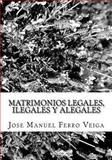 Matrimonios Legales, Ilegales y Alegales, José Manuel Ferro Veiga, 1499670680