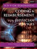 ICD-9-CM Diagnostic Coding and Reimbursement for Physician Services 2005, Hazelwood, Anita C. and Venable, Carol A., 1584260688