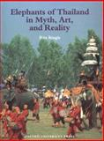 Elephants of Thailand : Myth, Art, and Reality, Ringis, Rita, 9676530689