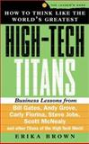 How to Think Like the Worlds Greatest High-Tech Titans, Brown, Erika, 0071360689
