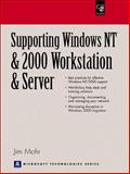 Supporting Windows NT and 2000 Workstation and Server, Mohr, James, 0130830682