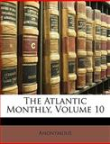 The Atlantic Monthly, Anonymous and Anonymous, 1149880686