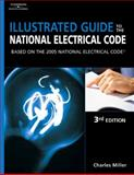 Illustrated Guide to the NEC : Based on the 2005 National Electric Code, Miller, Charles, 1401850685