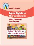 Equal Rights to the Curriculum : Many Languages, One Message, Gallagher, Eithne, 1847690688