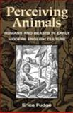 Perceiving Animals, Erica Fudge, 0252070682
