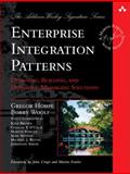 Enterprise Integration Patterns : Designing, Building, and Deploying Messaging Solutions, Hohpe, Gregor and Woolf, Bobby, 0321200683