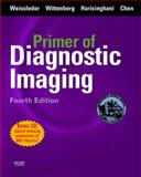 Primer of Diagnostic Imaging, Weissleder, Ralph and Wittenberg, Jack, 0323040683
