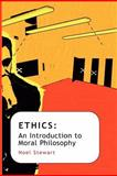 Ethics : An Introduction to Moral Philosophy, Stewart, Noel, 0745640680