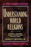 Understanding World Religions, George W. Braswell, 0805410686