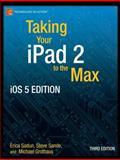 Taking Your iPad 2 to the Max, Sadun, Erica and Sande, Steve, 1430240687