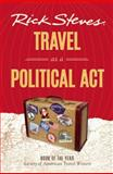 Travel As a Political Act, Rick Steves, 1631210688