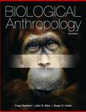Biological Anthropology, Stanford, Craig and Allen, John S., 0205150683
