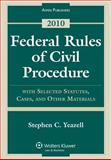Federal Rules Civil Procedure W/ Select Statutes and Material 2010, Yeazell, 0735590680