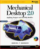 Mechanical Desktop 2.0 : Applying Designer and Assembly Modules, Banach, Daniel T., 0766800687