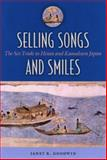 Selling Songs and Smiles : The Sex Trade in Heian and Kamakura Japan, Goodwin, Janet R., 0824830687