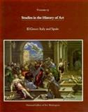 Studies in the History of Art : El Greco: Italy and Spain, , 0894680684