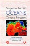 Numerical Models of Oceans and Oceanic Processes, Kantha, Lakshmi H. and Clayson, Carol Anne, 0124340687