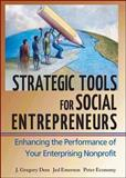 Strategic Tools for Social Entrepreneurs, J. Gregory Dees and Peter Economy, 0471150681