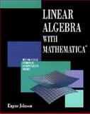 Linear Algebra with Mathematica, Eugene W. Johnson, 0534130682