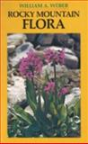 Rocky Mountain Flora, William A. Weber, 0870810685