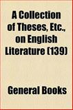 A Collection of Theses, etc , on English Literature, Books, 1153330687