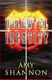 Unlawful Identity, Amy Shannon, 1462690688
