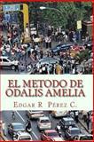 El Metodo de Odalis Amelia, Edgar R. Edrapecor, 1494990687