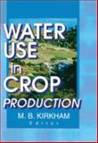 Water Use in Crop Production 9781560220688