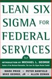 Lean Six Sigma for Federal Services, Price, Mark and Banfield, Peter, 007149068X
