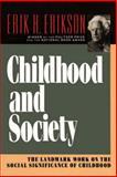 Childhood and Society, Erik H. Erikson, 039331068X