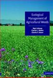 Ecological Management of Agricultural Weeds, Liebman, Matt and Mohler, Charles L., 0521560683