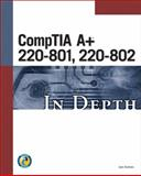 CompTIA a+ 220-801, 220-802 in Depth, Andrews, Jean, 1285160681