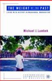 Weight of the Past : Living with History Mahajanga, Madagascar, Lambek, Michael, 1403960682