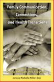Family Communication, Connections, and Health Transitions, Miller-Day, Michelle A., 1433110687
