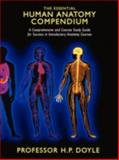 The Essential Human Anatomy Compendium : A Comprehensive and Concise Study Guide for Success in Introductory Anatomy Courses, Doyle, H. P., 1438920687