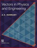 Vectors in Physics and Engineering, Durrant, A. V., 1461380685