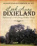 Look Away Dixieland, Jackson Evans, Jackson Butterworth, Jr., 1463500688