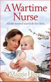 A Wartime Nurse, Maggie Hope, 0091940699