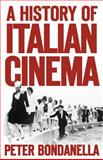 A History of Italian Cinema, Bondanella, Peter, 1441160698