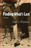 Finding What's Lost, Gail L. Winfree, 1479330698
