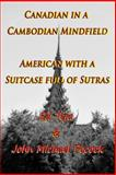 Canadian in a Cambodian Mindfield; American with a Suitcase Full of Sutras, Ed Teja and John Pocock, 1492720690