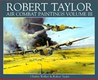 The Air Combat Paintings of Robert Taylor, Charles Walker and Robert Taylor, 1550680692