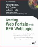 Creating Web Portals with BEA WebLogic, Block, Howard and Castle, Rob, 1590590694