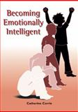 Becoming Emotionally Intelligent, Corrie, Catherine, 1855390698