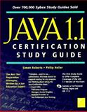 Java 1.1 Certification Study Guide, Roberts, Simon and Heller, Philip, 0782120695