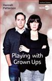 Playing with Grown Ups, Patterson, Hannah, 1472530691
