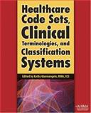 Healthcare Code Sets, Clinical Terminologies, and Classification Systems, RHIA, CCS Edited by Kathy Giannangelo, 1584260696