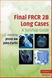 Final FRCR 2B Long Cases : A Survival Guide, , 052174069X